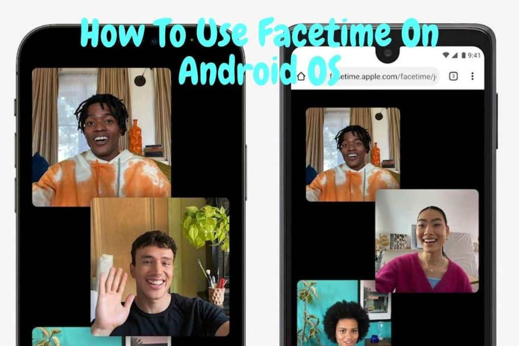 How To Use Facetime On Android OS